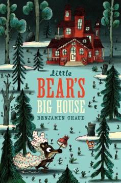 Little Bear's big house - Benjamin Chaud