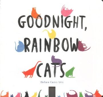 Goodnight, rainbow cats - Bàrbara Castro Urío