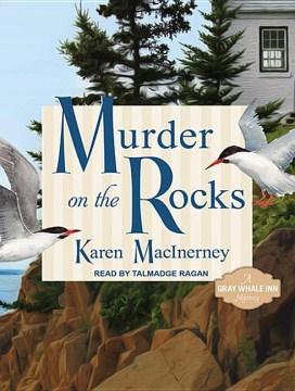 Murder on the rocks : a Gray Whale Inn mystery - Karen MacInerney