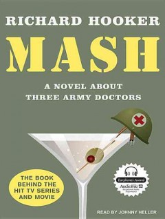 MASH : a novel about three Army doctors - Richard Hooker