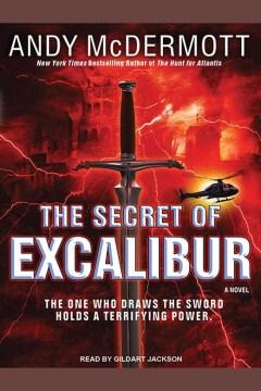 The secret of excalibur : a novel - Andy McDermott