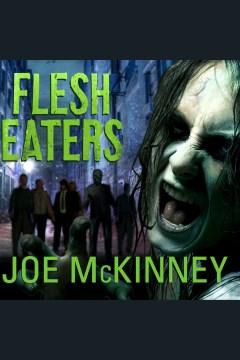 Flesh eaters - Joe McKinney
