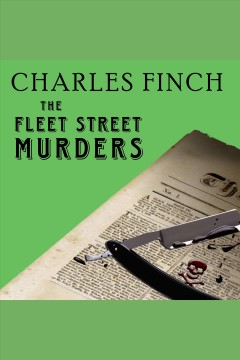 The Fleet Street murders : a mystery - Charles (Charles B.) Finch