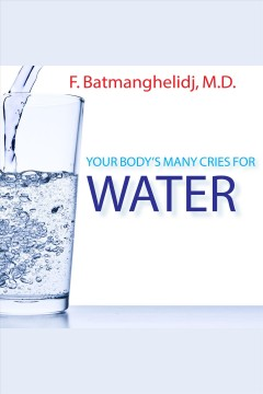 Your body's many cries for water - F Batmanghelidj