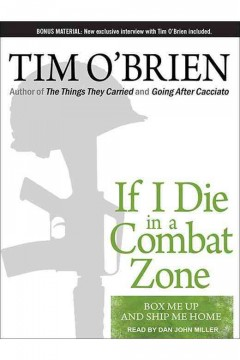 If I die in a combat zone : box me up and ship me home - Tim O'Brien