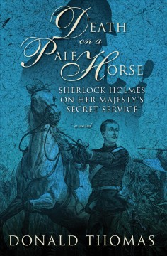 Death on a pale horse : Sherlock Holmes on Her Majesty's Secret Service - Donald Thomas
