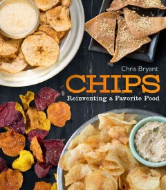Chips : Reinventing a Favorite Food - Chris Bryant