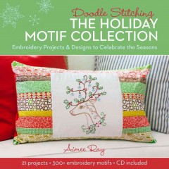 Doodle stitching. the holiday motif collection : embroidery projects & designs to celebrate the seasons - Aimee Ray