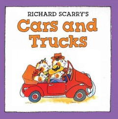Richard Scarry's cars and trucks - Richard Scarry