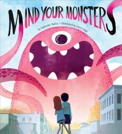 Mind your monsters - Catherine (Children's story writer) Bailey