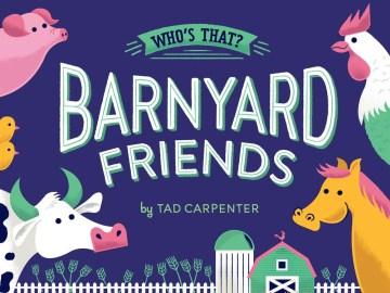 Barnyard friends - Tad Carpenter