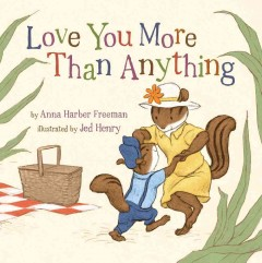 Love you more than anything - Anna Harber Freeman