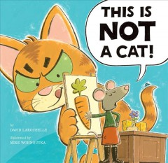 This is not a cat! - David LaRochelle