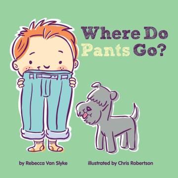 Where do pants go? - Rebecca Van Slyke