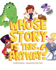 Whose story is this, anyway? - Mike (Author at Sterling Children's Books) Flaherty