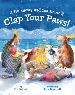 If it's snowy and you know it, clap your paws! - Kim Norman