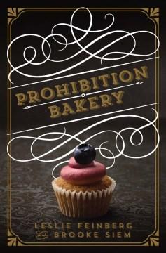 Prohibition Bakery - Leslie; Siem Feinberg