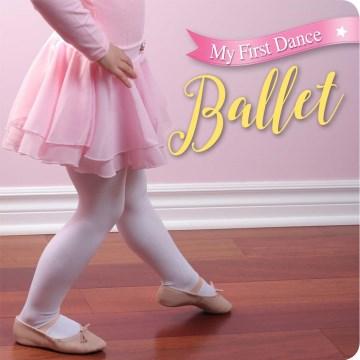 My first dance : Ballet.