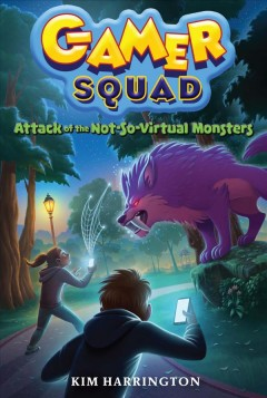 Attack of the not-so-virtual monsters  / Kim Harrington - Kim Harrington
