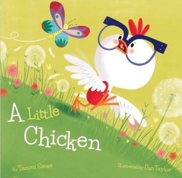 A little chicken - Tammi Sauer