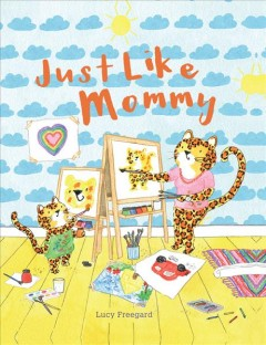 Just like mommy - Lucy Freegard