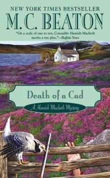 Death of a cad : Hamish Macbeth Mystery Series, Book 2. M. C Beaton. - M. C Beaton