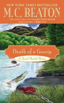 Death of a gossip : Hamish Macbeth Mystery Series, Book 1. M. C Beaton. - M. C Beaton