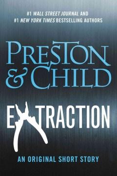 Extraction. - Douglas J Preston