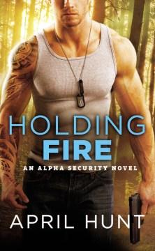 Holding fire - April Hunt