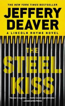 The steel kiss : a Lincoln Rhyme novel - Jeffery Deaver