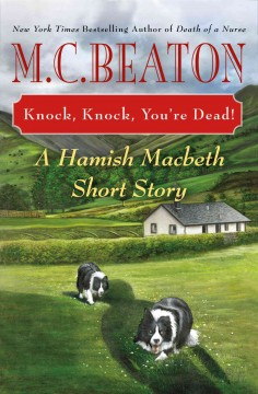 Knock, knock, you're dead! : a Hamish Macbeth short story - M. C Beaton