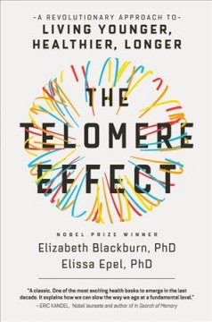 Telomere Effect : The New Science of Living Younger - Elizabeth; Epel Blackburn