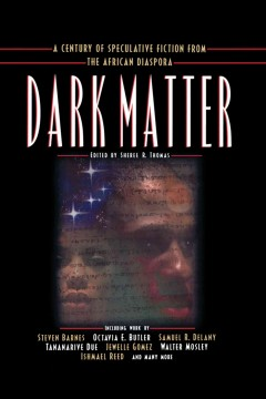 Dark matter : a century of speculative fiction from the African diaspora