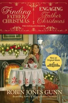 Finding father Christmas ; Engaging father Christmas - Robin Jones Gunn