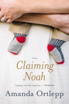 Claiming Noah - Amanda Ortlepp
