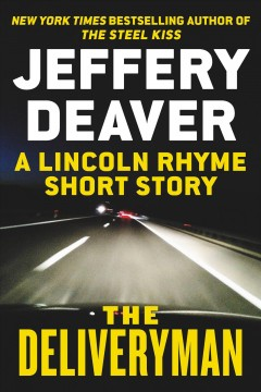 The deliveryman : a Lincoln Rhyme short story - Jeffery Deaver