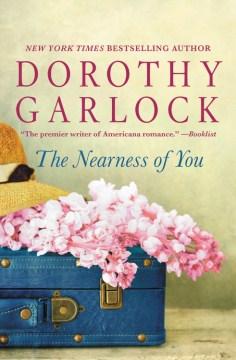 Nearness of You - Dorothy Garlock