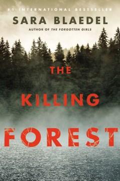 The killing forest - Sara Blædel