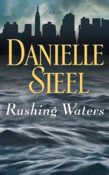 Rushing waters : a novel - Danielle Steel