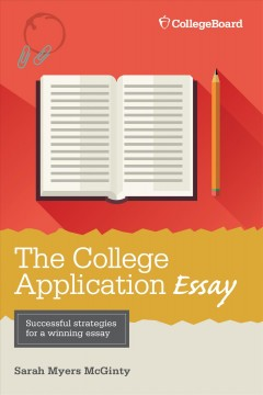 The college application essay - Sarah Myers McGinty