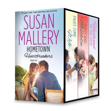Susan Mallery's Hometown heartbreakers. Books 4-6 - Susan Mallery