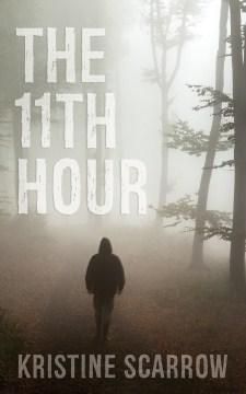 The 11th hour - Kristine Scarrow
