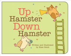 Up hamster, down hamster - Kass Reich