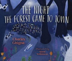 The night the forest came to town - Charles Ghigna