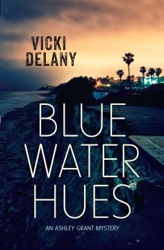 Blue water hues - Vicki Delany