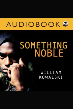 Something noble - William Kowalski