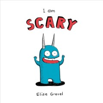 I am scary - Elise Gravel