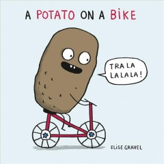 A potato on a bike - Elise Gravel