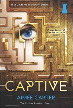 Captive : The Blackcoat Rebellion Series, Book 2. Aim©?e Carter. - Aimée Carter
