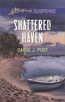 Shattered haven - Carol J Post